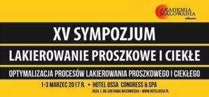 XV Sympozjum Lakierowanie Proszkowe i Ciekłe 2017